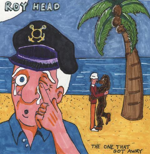 Roy Head: The One That Got Away