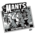 "The Mants - Destroyed By Fuzz 7"" up for pre-order!"