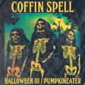 Halloween III / Pumpkineater | Coffin Spell