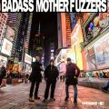Gonna Get You | Badass Mother Fuzzers