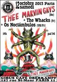 12oct THEE MARVINGAYS +THE WHACKS +OS NOCTAMBULOS Le Gibus Café
