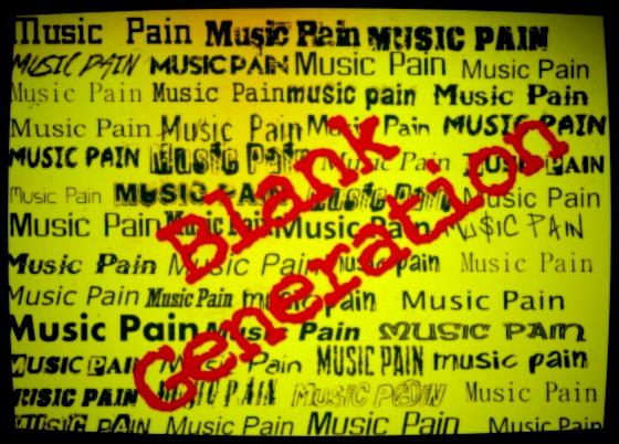 Blank Generation - music pain