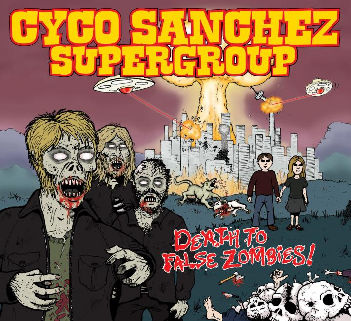 "Cyco Sanchez Supergroup - ""Death To False Zombies"""