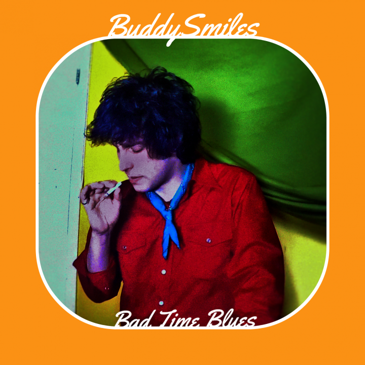 Buddy Smiles - Bad Time BLUES