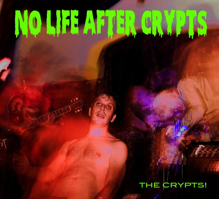 The Crypts! - No Life After Crypts