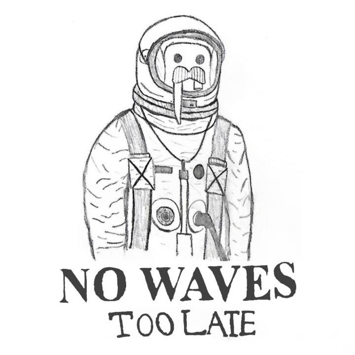 No Waves - Too Late