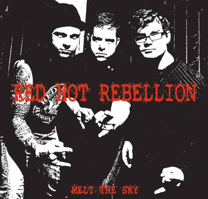 Red Hot Rebellion - Melt The Sky
