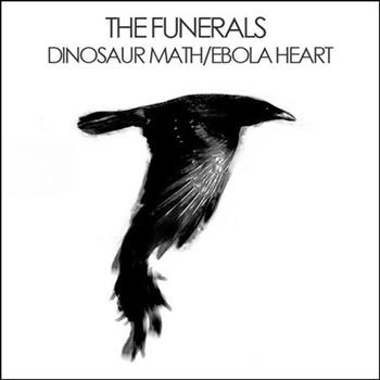 The Funerals - Dinosaur Math/Ebola Heart EP